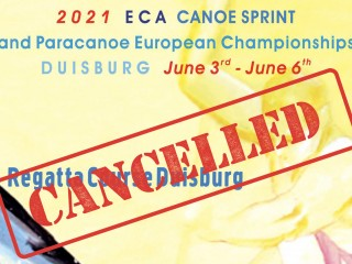The 2021 ECA Canoe Sprint and Paracanoe European Championships in Duisburg cancelled